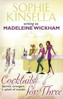 Kinsella Sophie. Cocktails for Three writing as Madeleine Wickham