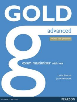 Gold Advanced (new edition for 2015 exams) Exam Maximiser with online audio (with key)