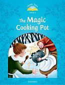 Classic Tales Second Edition: Level 1: The Magic Cooking Pot