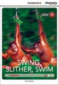 Cambridge Discovery Education Interactive Readers (A2) Low Intermediate Swing, Slither, Swim (Book with Online Access)