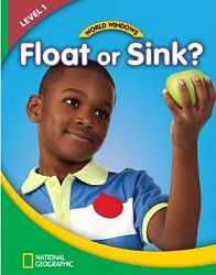 World Windows Science 1: Float Or Sink? Student's Book