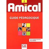 Amical - Niveau 2 - A2 - Guide pedagogique