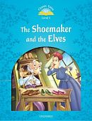 Classic Tales Second Edition: Level 1: The Shoemaker and the Elves