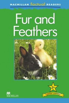 MacMillan Factual Readers Level: 2 +  Fur and Feathers