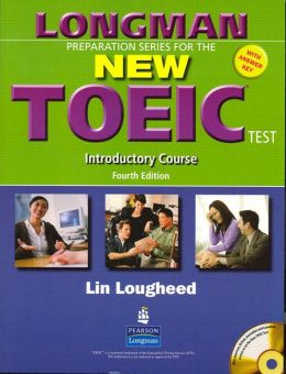 Longman Preparation Series for the New TOEIC® Test Introductory TOEIC® Course  (Fourth Edition) Coursebook and Audio CD (with Key) and Audioscript