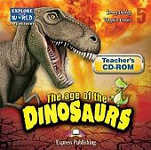 Explore Our World 5 - The Age of the Dinosaurs. Teacher's CD-ROM