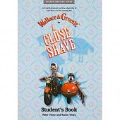 Wallace and Gromit: A Close Shave (Student's Book)