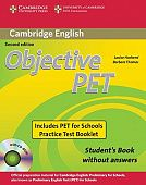 Objective PET for Schools 2nd Edition Pack without Answers (Student's Book with CD-ROM and for Schools Practice Test Booklet)
