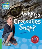 Factbooks: Why is it so? Level 3 Why Do Crocodiles Snap?