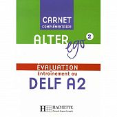 Alter Ego 2 - Carnet d'evaluation DELF A2
