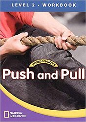 World Windows Science 2: Push And Pull Workbook