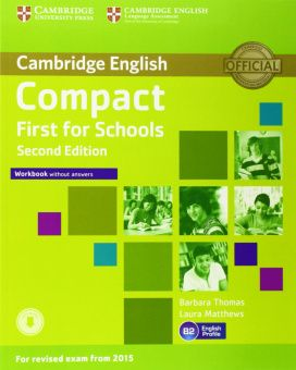 Compact First for Schools Second Edition (for revised exam 2015) Workbook without Answers with Audio