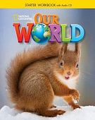 Our World Starter Workbook with Audio CD