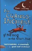 Haddon Mark.  The Curious Incident Of The Dog In The Night-time