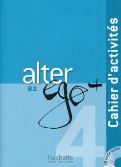 Alter Ego Plus 4 Cahier d'activites + CD audio