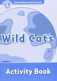 Oxford Read and Discover Level 1 Wild Cats Activity Book