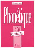 Les 350 Exercices - Phonetique - Corriges