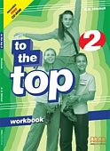To the Top 2 Workbook + Audio CD/CD-ROM