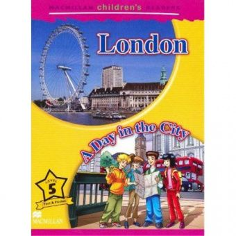 Macmillan Children's Readers Level 5 - London - A Day in the City