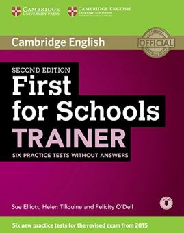 First for Schools Trainer Second Edition (for revised exam 2015) Six Practice Tests without Answers with Audio