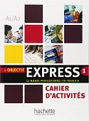 Objectif Express 1 - Cahier d'activites