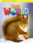 Our World Starter Lesson Planner with Class Audio CD & Teacher's Resources CD-ROM