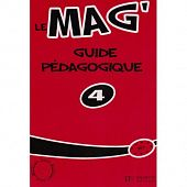 Le Mag' 4 - Guide pedagogique