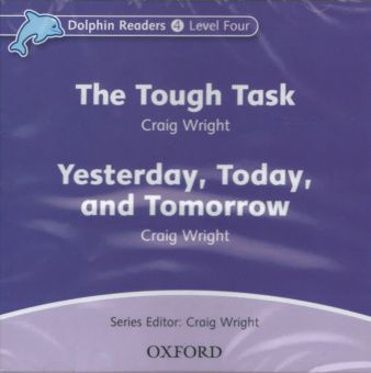Dolphin Readers 4 The Tough Task & Yesterday, Today and Tomorrow - Audio CD