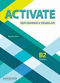 Activate Your Grammar and Vocabulary (B2) Students Book