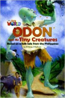 Our World Readers Level 6: Odon and the Tiny Creatures