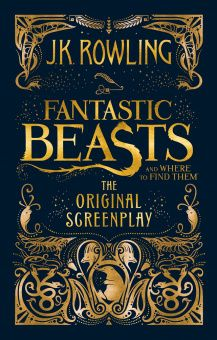 Harry Potter: Fantastic Beasts & Where to Find Them: The Original Screenplay