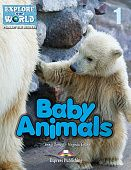 Explore Our World 1 - Baby Animals. Reader