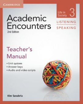 Academic Encounters 2nd Edition Level 3: Life in Society - Listening and Speaking Teacher's Manual