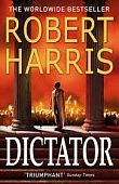 Harris Robert.  Dictator (Book Three)
