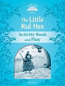 Classic Tales Second Edition: Level 1: The Little Red Hen Activity Book & Play