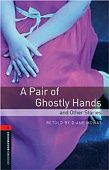 OBL 3: A Pair of Ghostly Hands and Other Stories