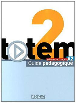 Totem 2 (A2) Guide pedagogique
