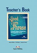 A Good Turn of Phrase (Phrasal Verbs & Prepositions) Teacher's Book