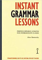 Instant Grammar Lessons: Photocopieable Lessons for Intermediate Classes
