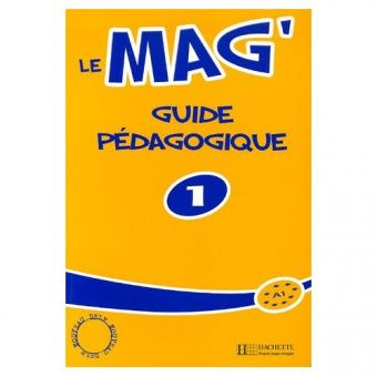 Le Mag' 1 - Guide pedagogique