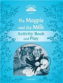 Classic Tales Second Edition: Level 1: The Magpie and the Milk Activity Book & Play