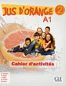 Jus d'orange 2 - Cahier d'activites