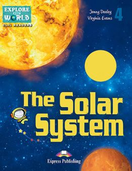 Explore Our World 4 - The Solar System. Reader