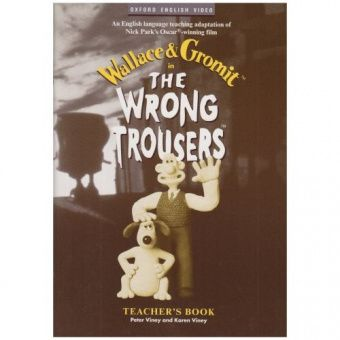 Wallace and Gromit: The Wrong Trousers (Teacher's Book)