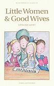 Alcott L.M. Little Women & Good Wives