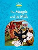 Classic Tales Second Edition: Level 1: The Magpie and the Milk