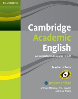 Cambridge Academic English B1+ Intermediate Teacher's Book: An Integrated Skills Course for EAP
