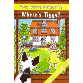 Way Ahead Readers 1C Where's Tiggy?