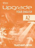 Upgrade Your English [A2]:  Teacher's Book