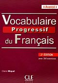Vocabulaire Progressif du Francais 2eme Edition Avance - Livre de l'eleve + CD audio - 390 exercices